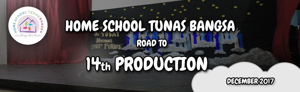 Home School Tunas Bangsa Road To 14th Production