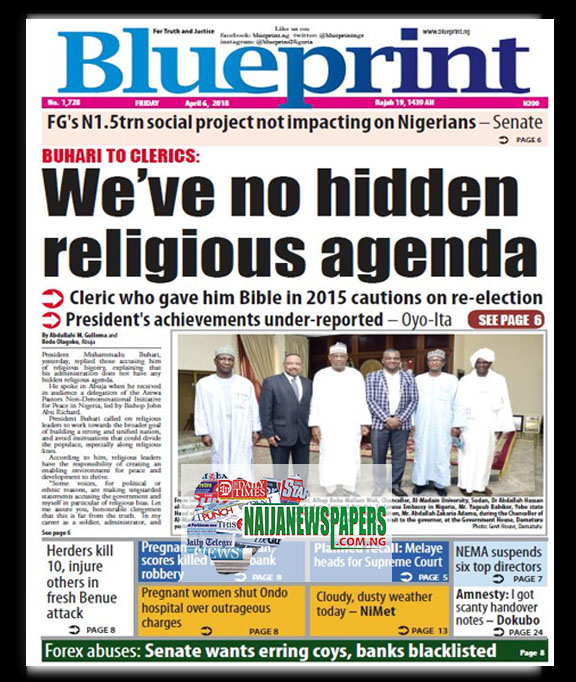 Nigeria newspapers todays the blue print newspaper headlines 6th below are the headlines found on the blueprint online newspaper for today friday 6th april 2018 malvernweather