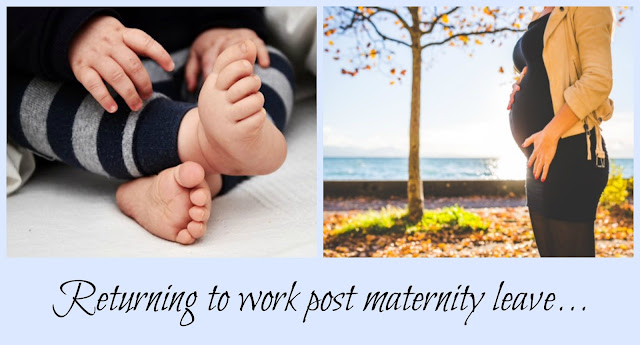 Returning to work post maternity