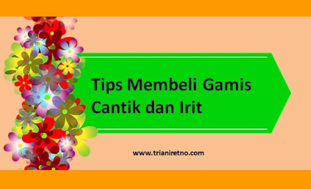 Tips Memilih Gamis Cantik dan Irit