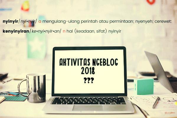 Nyinyirin Aktivitas Ngeblog 2018