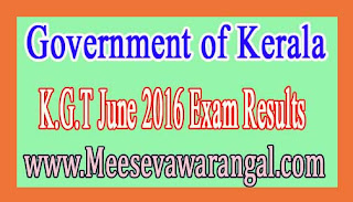 Government of Kerala K.G.T June 2016 Exam Results