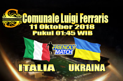 Judi Bola Dan Casino Online - Prediksi Pertandingan Persahabatan Italia Vs Ukraina 11 Oktober 2018