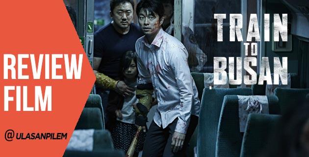 Review Film Train To Busan 2016 Ulasanpilem Com Review Film