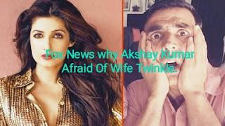Fox News why Akshay Kumar Afraid Of Wife Twinkle.