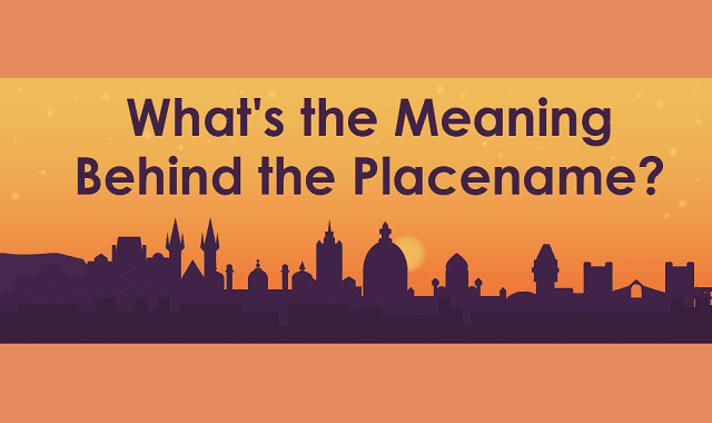 What's the Meaning Behind the Placename?