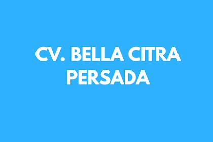 Lowongan kerja terbaru 2019 Dari Cv. Bella Citra persada Bandar Lampung
