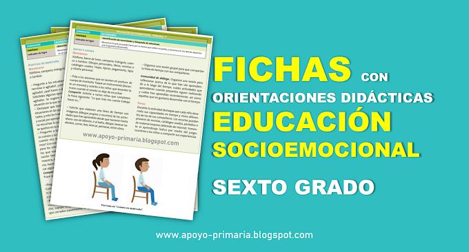 Fichas con orientaciones didácticas para trabajar la Educación Socioemocional en Sexto Grado