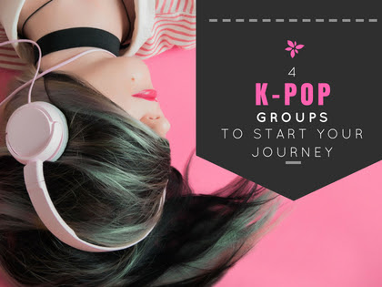 4 K-pop groups to get your Kpop journey started