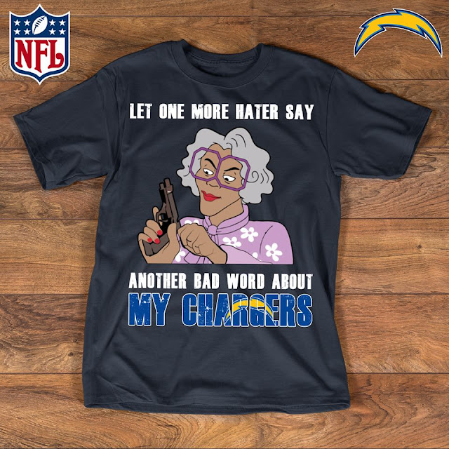San Diego Chargers - Let One More Mater Say Another Bad Word About Shirt