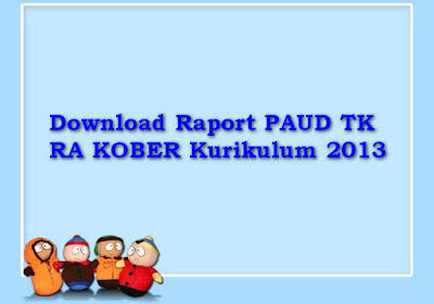 Download Raport PAUD TK RA KOBER Kurikulum 2013