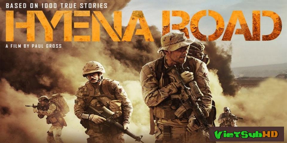 Phim Con Đường Máu Lửa VietSub HD | Hyena Road 2015