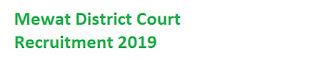 Mewat District Court Recruitment 2019-at www.ecourts.gov.in/mewat 13 Process Server & Peon Vacancies | Application Form
