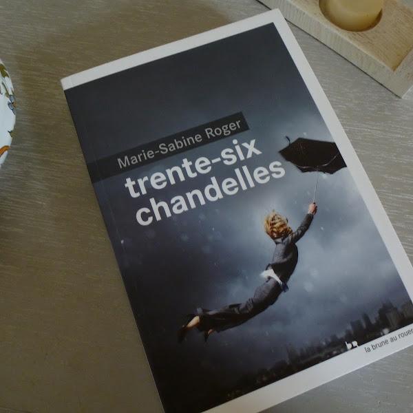 Trente-six chandelles de Marie-Sabine Roger