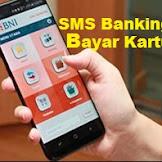 Cara Pembayaran Kartu Kredit Dengan SMS Banking BNI