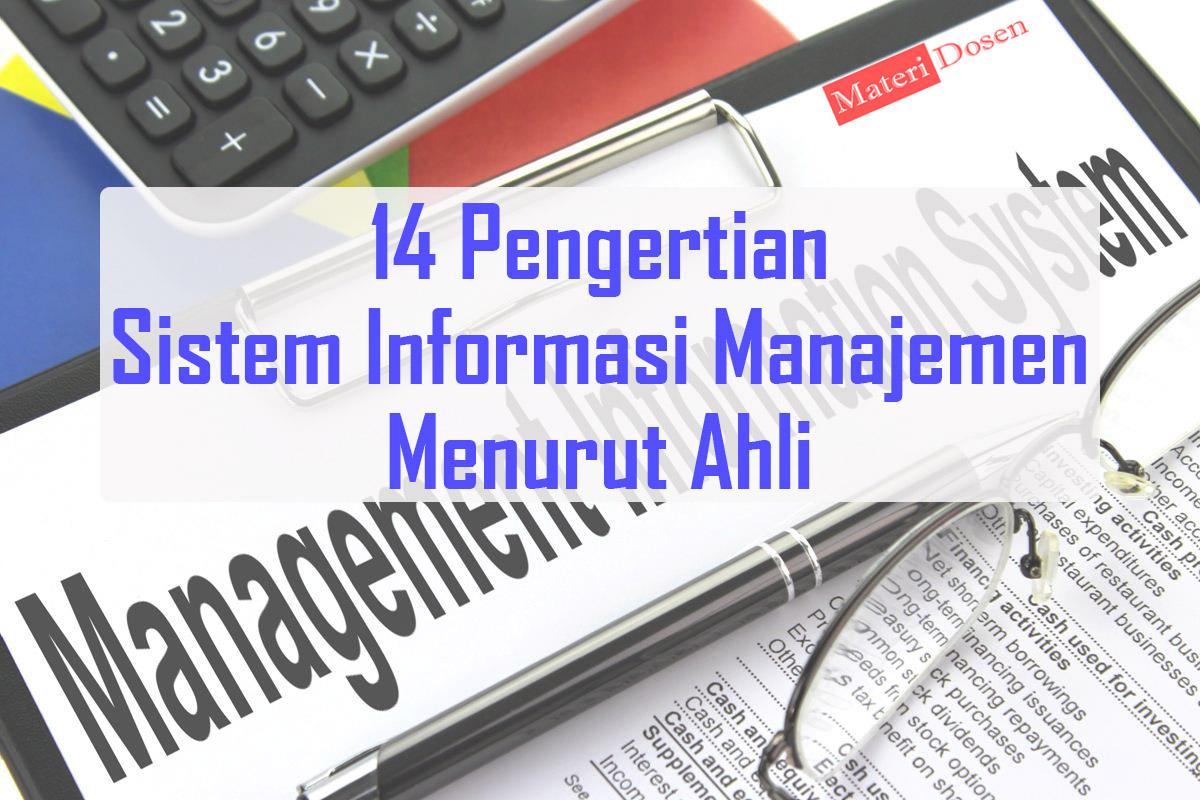 14 Pengertian Sistem Informasi Manajemen Menurut Ahli - Materi Dosen