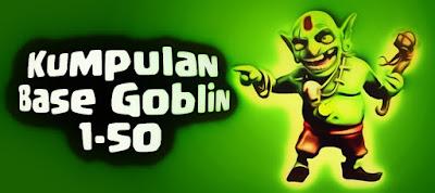 Kumpulan Goblin Base Lengkap 1-50 Clash of Clans