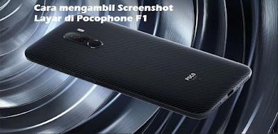 Cara mengambil Screenshot Layar di Pocophone F1