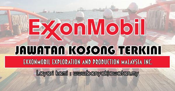 Jawatan Kosong 2018 di ExxonMobil Exploration and Production Malaysia Inc.