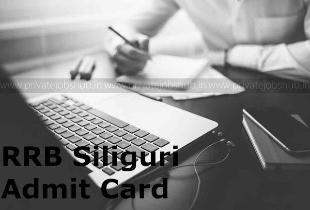 RRB Siliguri Admit Card 2017–2018 NTPC Document Verification Hall Ticket