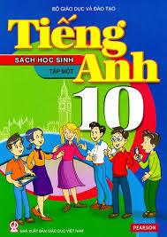 Sách Học Sinh Tiếng Anh 10 Tập 1 - Nhiều Tác Giả