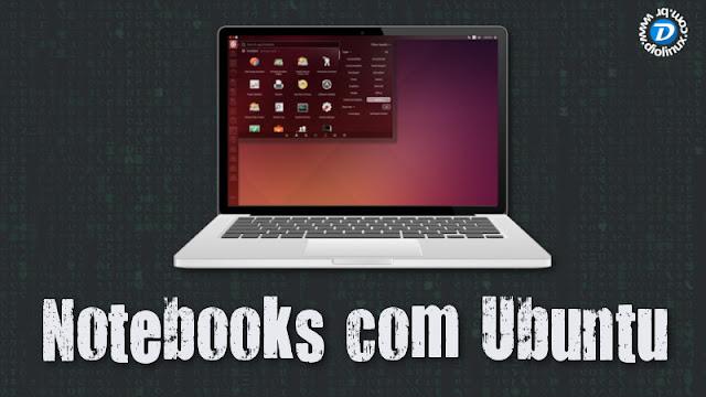 Notebooks com Ubuntu pré-instalado no Brasil