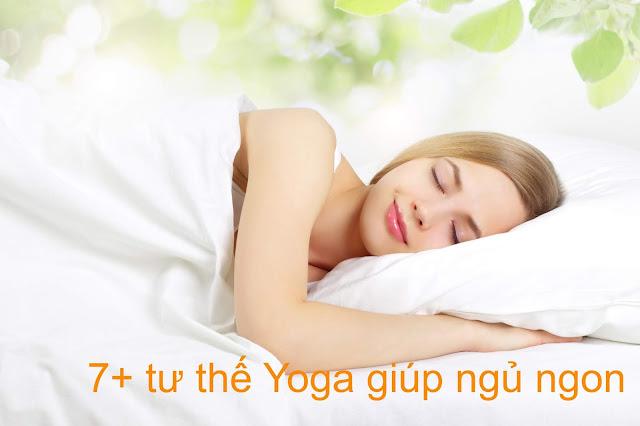 7+ tư thế Yoga giúp ngủ ngon