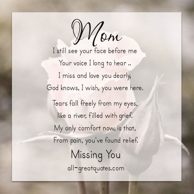 i missing you mom There's nothing like the feeling of missing the one you love  i write about the daily challenges of being a working mom and a military spouse.