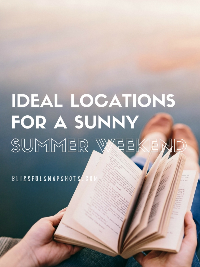 Ideal Locations For A Sunny Summer Weekend