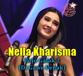Download Lagu Nella Kharisma Bojo Galak 2 Mp3 (Di Gawe Penak) Baru 2018,Nella Kharisma, Dangdut Koplo, 2018,
