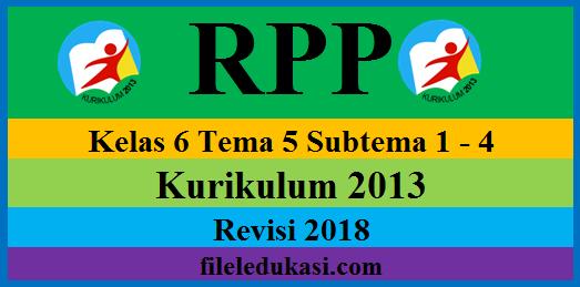 Rpp K13 Revisi 2018 Kelas 6 Tema 5 Edisi Terkini
