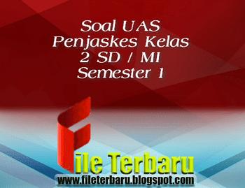 Download Soal Uas Penjaskes Kelas 2 Sd Mi Semester 1 Lengkap File Terbaru
