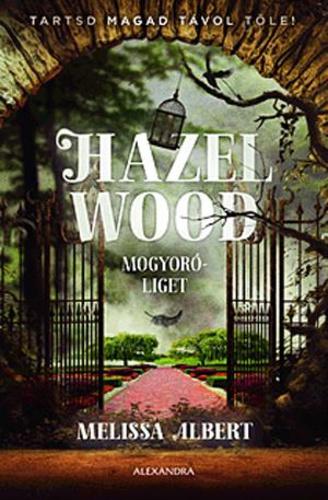 Hazel Wood Mogyoróliget