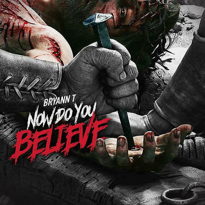 Bryann T - Now Do You Believe - Album Download, Itunes Cover, Official Cover, Album CD Cover Art, Tracklist