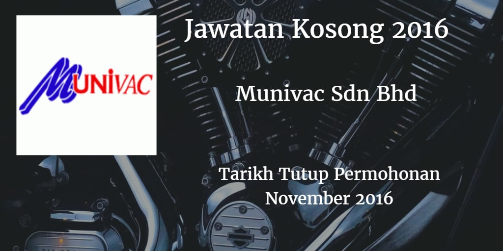 Jawatan Kosong MUNIVAC SDN BHD November 2016
