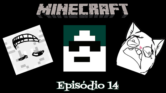 Gameplay Minecraft - Parte 14 (Incompetência rumo ao Nether!)