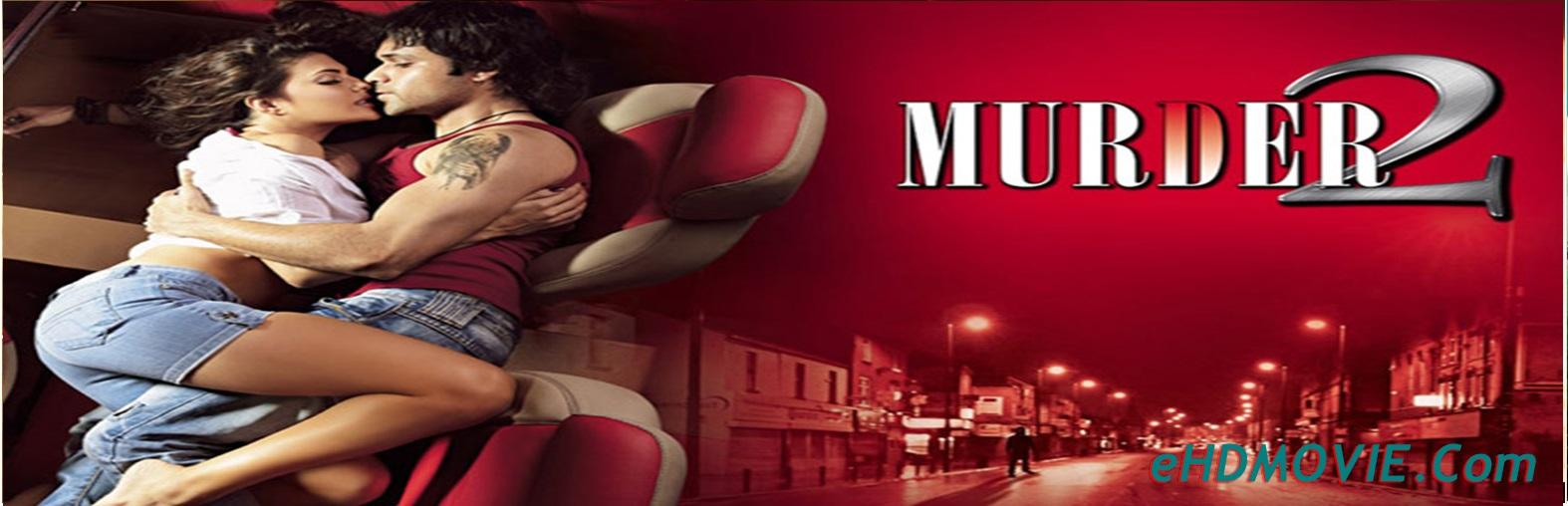 Murder 2 2011 Full Movie Hindi 720p - 480p ORG HDRip 400MB - 850MB ESubs Free Download