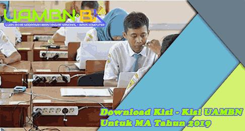 kisi Ujian Akhir Madrasah Berstandar Nasional Pendidikan Agama Islam dan Bahasa Arab Download Kisi - Kisi UAMBN Untuk MA Tahun 2019