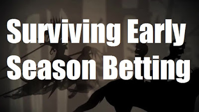Surviving Early Season Betting