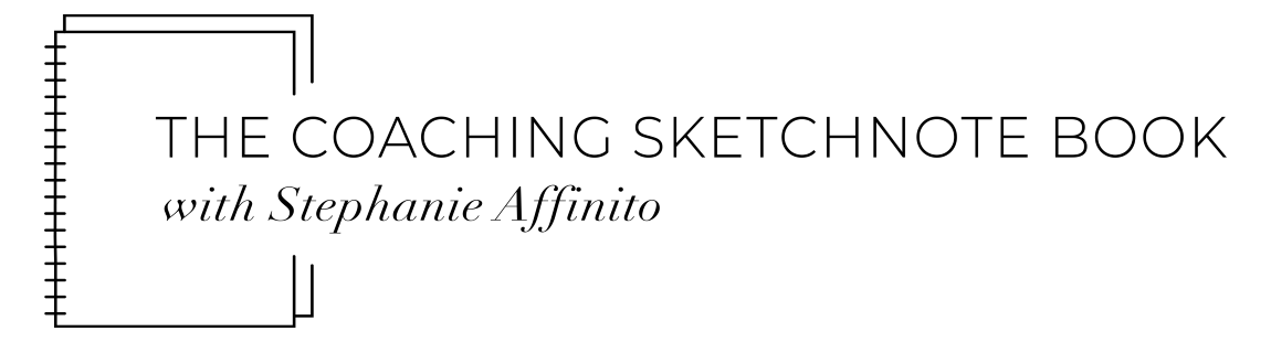 The Coaching Sketchnote Book with Dr. Stephanie Affinito