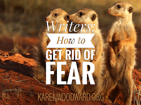 Writers: How To Get Rid Of Fear