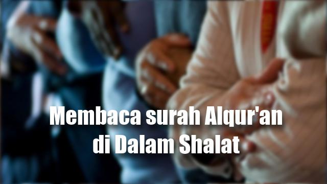 Membaca Surah Alqur'an Setelah Membaca Al-Fatihah