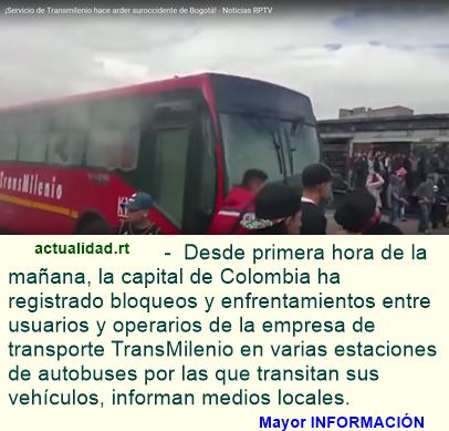 Caos en Bogotá: bloqueos y enfrentamientos con usuarios en una estación de autobuses (Video)