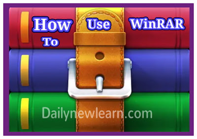 What is WinRAR or RAR, Zip | How to use it - Download winrar | Daily new learn