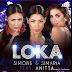 Simone & Simaria - Loka ft. Anitta ( Sertanejo 2017 ) Download