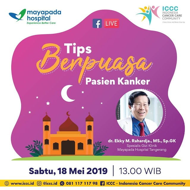 """Live Facebook : """"Tips Berpuasa Pasien Kanker""""  Sabtu, 18 Mei 2019 (13.00-13.45 WIB) Supported by FB Page ICCC"""