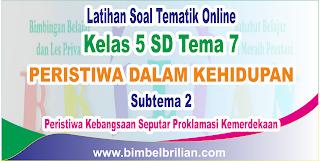 Soal Tematik Online Kelas 5 SD Tema 7 Subtema 2 Peristiwa Kebangsaan Seputar Proklamasi Kemerdekaan Langsung Ada Nilainya