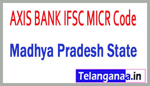AXIS BANK IFSC MICR Code Madhya Pradesh State