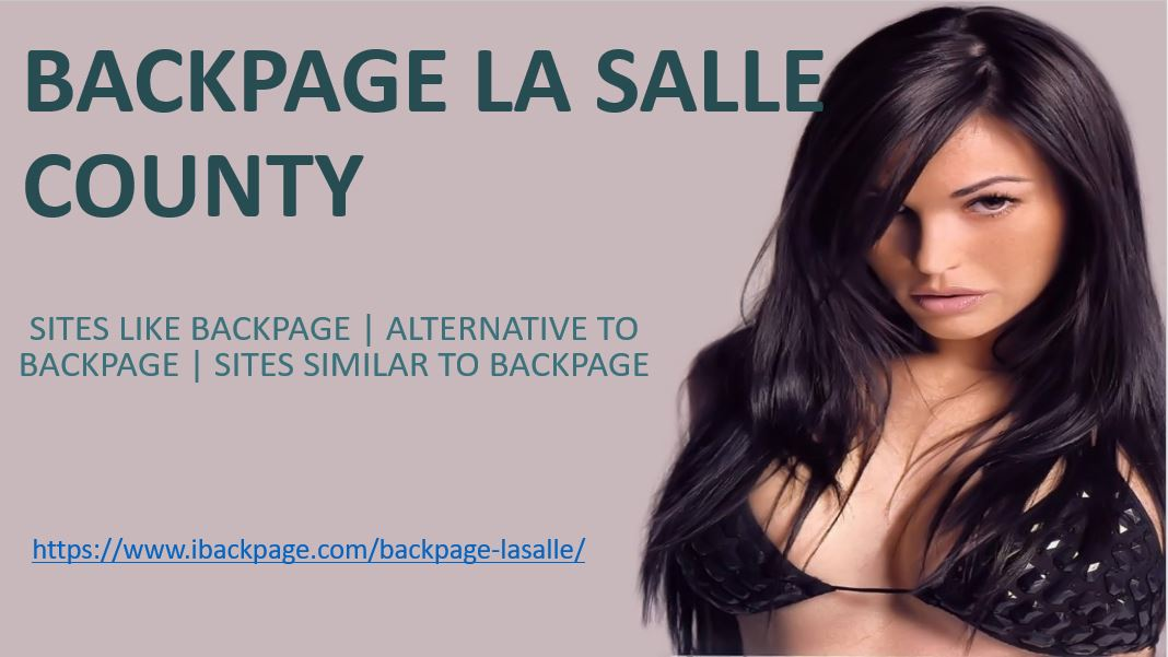 Why To Find Sites Like Backpage When Backpage La Salle County Is Your One Click Ahead Just Follow The Link Https Www Ibackpage Com Backpage Lasalle