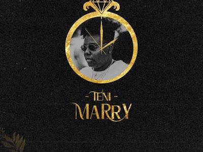 [MUSIC] Teni – Marry Mp3
